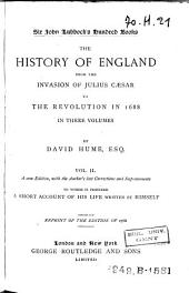 The History of England, from the Invasion of Julius Caesar, to the Revolution, in 1688: Volume 2