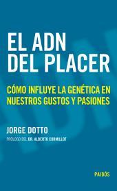 El ADN del placer: Cómo influye la genética en nuestros gustos y pasiones
