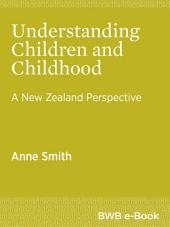 Understanding Children and Childhood: A New Zealand Perspective
