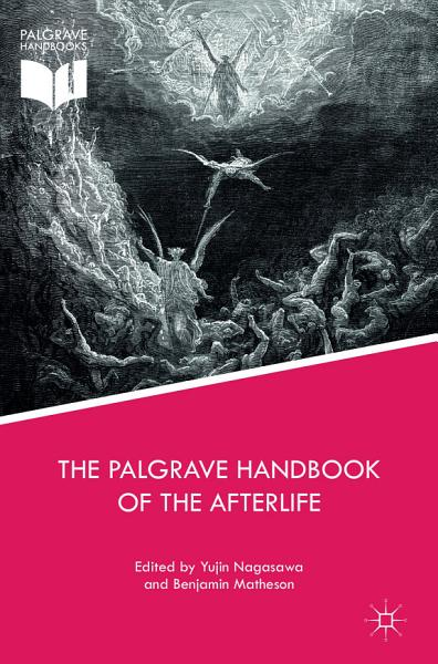 Download The Palgrave Handbook of the Afterlife Book