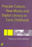 Popular Culture  New Media and Digital Literacy in Early Childhood PDF