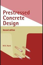 Prestressed Concrete Design, Second Edition: Edition 2