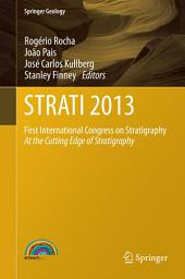 STRATI 2013: First International Congress on Stratigraphy At the Cutting Edge of Stratigraphy
