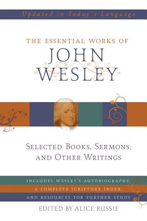 The Essential Works of John Wesley PDF