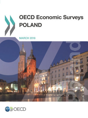 OECD Economic Surveys  Poland 2016 PDF