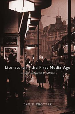 Literature in the First Media Age PDF