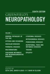Greenfield's Neuropathology Eighth Edition 2-Volume Set: Edition 8