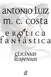 Erótica Fantástica - Glicínias Suspensas