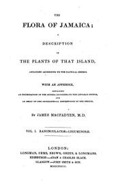The Flora of Jamaica; a Description of the Plants of that Island (etc.)