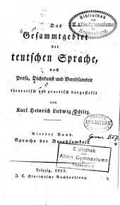 Das Gesammtgebiet der teutschen Sprache, nach Prosa, Dichtkunst und Beredsamkeit theoretisch und practisch dargestellt: Sprache der Beredsamkeit, Band 4