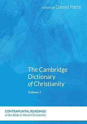 The Cambridge Dictionary of Christianity  Two Volume Set