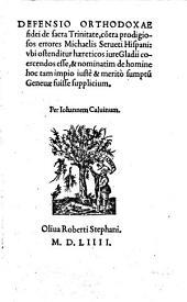 Defensio Orthodoxae fidei de sacra Trinitate, contra prodigiosos errores Michaelis Serveti