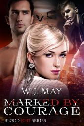 Marked by Courage: Paranormal Vampire Shifter Alpha Romance