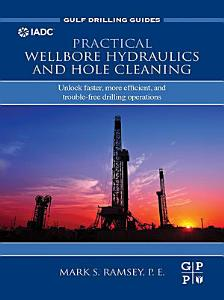 Practical Wellbore Hydraulics and Hole Cleaning