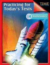 TIME For Kids: Practicing for Today's Tests Mathematics Level 4: TIME For Kids