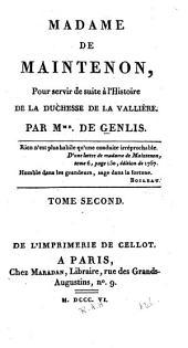 Madame de Maintenon, pour servir de suite à l'histoire de la duchesse de la Vallière: Volume2
