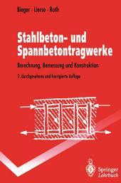 Stahlbeton- und Spannbetontragwerke: Berechnung, Bemessung und Konstruktion, Ausgabe 2