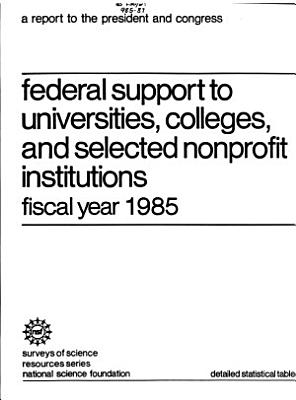 Federal Support to Universities  Colleges  and Selected Nonprofit Institutions