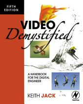 Video Demystified: A Handbook for the Digital Engineer, Edition 5