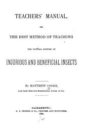 Teachers' Manual, Or, the Best Method of Teaching the Natural History of Injurious and Beneficial Insects