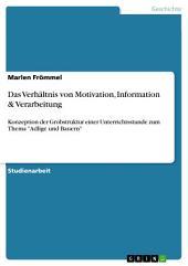 """Das Verhältnis von Motivation, Information & Verarbeitung: Konzeption der Grobstruktur einer Unterrichtsstunde zum Thema """"Adlige und Bauern"""""""