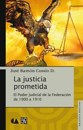 La justicia prometida: El Poder Judicial de la Federación de 1900 a 1910
