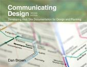 Communicating Design: Developing Web Site Documentation for Design and Planning, Edition 2