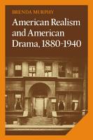American Realism and American Drama  1880 1940 PDF