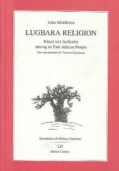 Lugbara Religion: Ritual and Authority Among an East African People