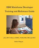 IBM Mainframe Developer Training and Reference Guide PDF