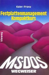 MS-DOS-Wegweiser Festplatten-Management Kompaktkurs