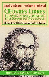 ŒUVRES LIBRES (eBook): Les Amies - Femmes - Hombres et Le Sonnet du trou du cul