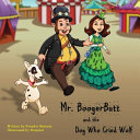 Mr. BoogerButt and the Dog Who Cried Wolf