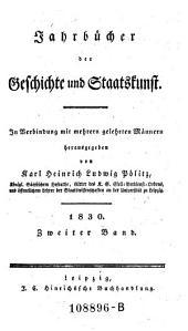 Jahrbücher der Geschichte und Staatskunst: Eine Monatsschrift ...