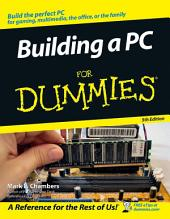 Building a PC For Dummies: Edition 5