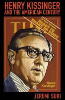 HENRY KISSINGER AND THE AMERICAN CENTURY PDF