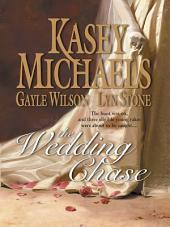 The Wedding Chase: In His Lordship's Bed\Prisoner of the Tower\Word of a Gentleman