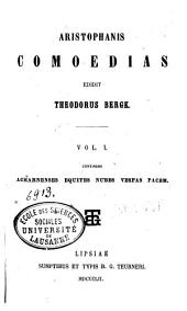 Aristophanis comoedias: Continens Acharnenses, Equites, Nubes, Vespas, Pacem. Vol. 1