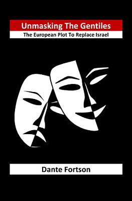 Unmasking The Gentiles  The European Plot To Replace Israel