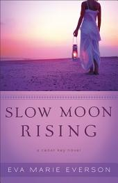 Slow Moon Rising ( Book #3): A Cedar Key Novel