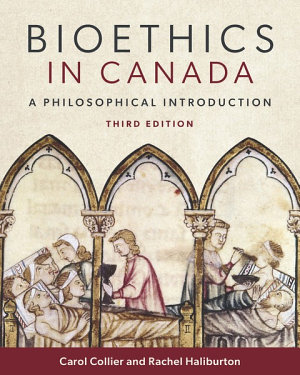 Bioethics in Canada  Third Edition