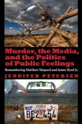 Murder The Media And The Politics Of Public Feelings Book PDF