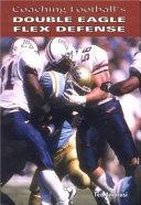 Coaching Football s Double Eagle Flex Defense