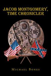 Jacob Montgomery, Time Chronicler