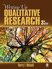 Writing Up Qualitative Research: Edition 3