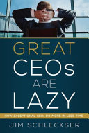 Great CEOs Are Lazy