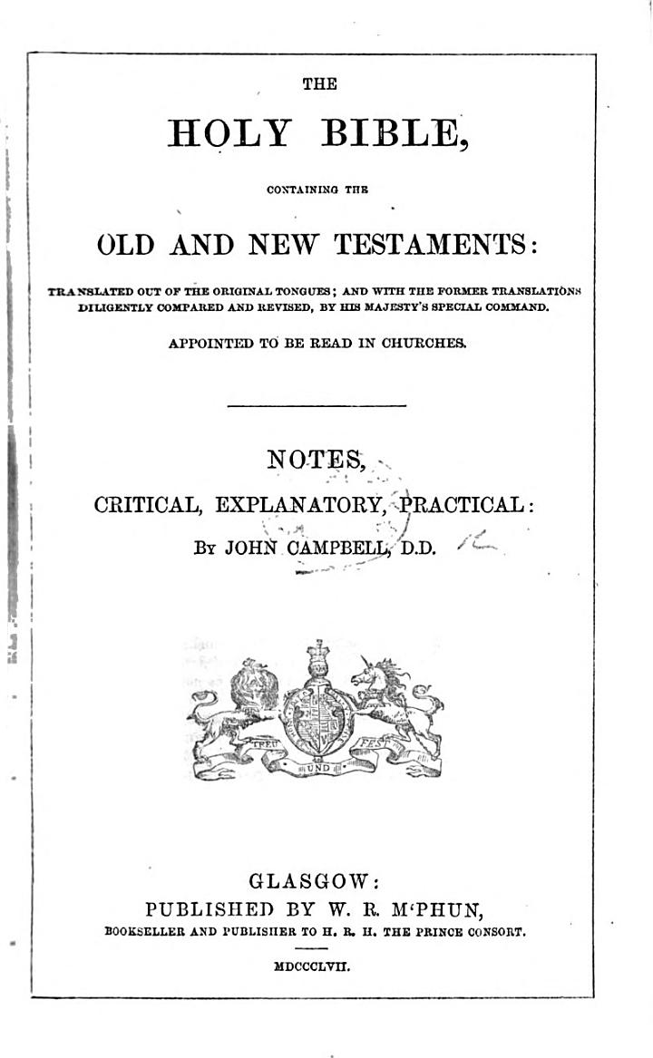 The Holy Bible ... Notes Critical, Explanatory and Practical, by John Campbell. (A Concise Biblical Cyclopædia.) [With Plates.]