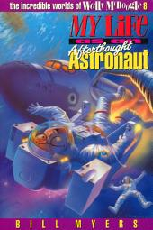 My Life as an Afterthought Astronaut