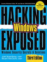 Hacking Exposed Windows  Microsoft Windows Security Secrets and Solutions  Third Edition PDF
