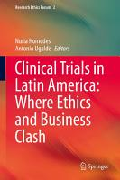 Clinical Trials in Latin America  Where Ethics and Business Clash PDF